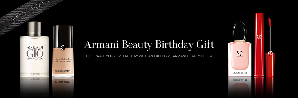 Armani Beauty Birthday Gift - CELEBRATE YOUR SPECIAL DAY WITH AN EXCLUSIVE ARMANI BEAUTY OFFER